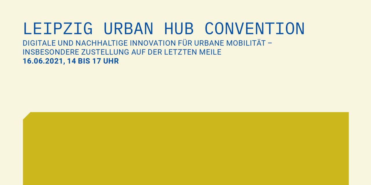 Leipzig Urban Hub Convention am 16.06.2021